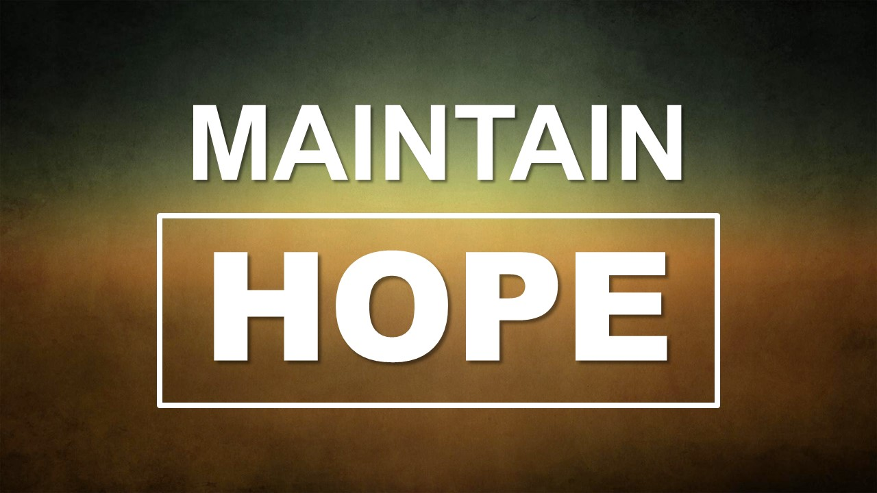 Maintain Hope