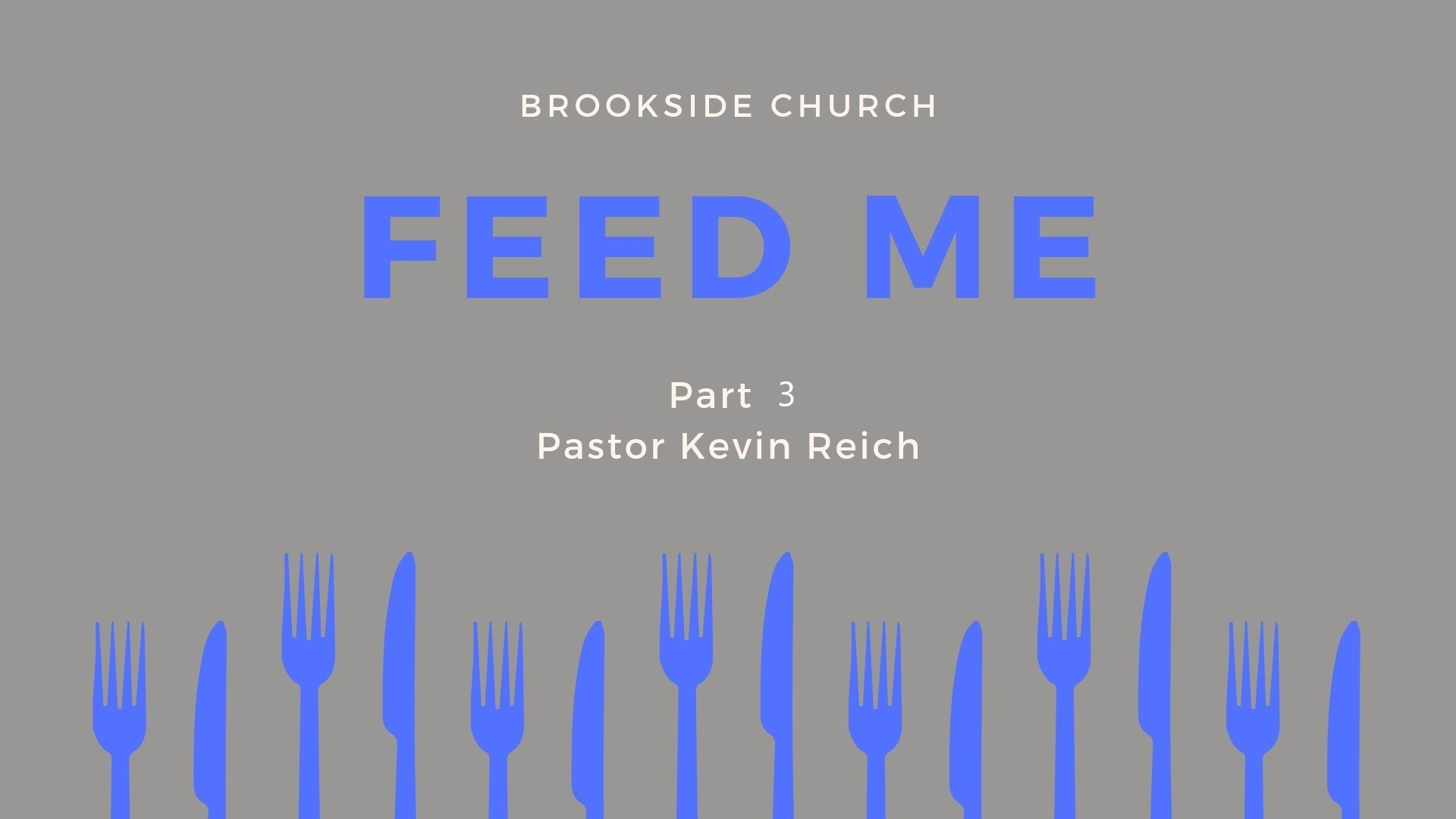 Feed Me (Part 3)