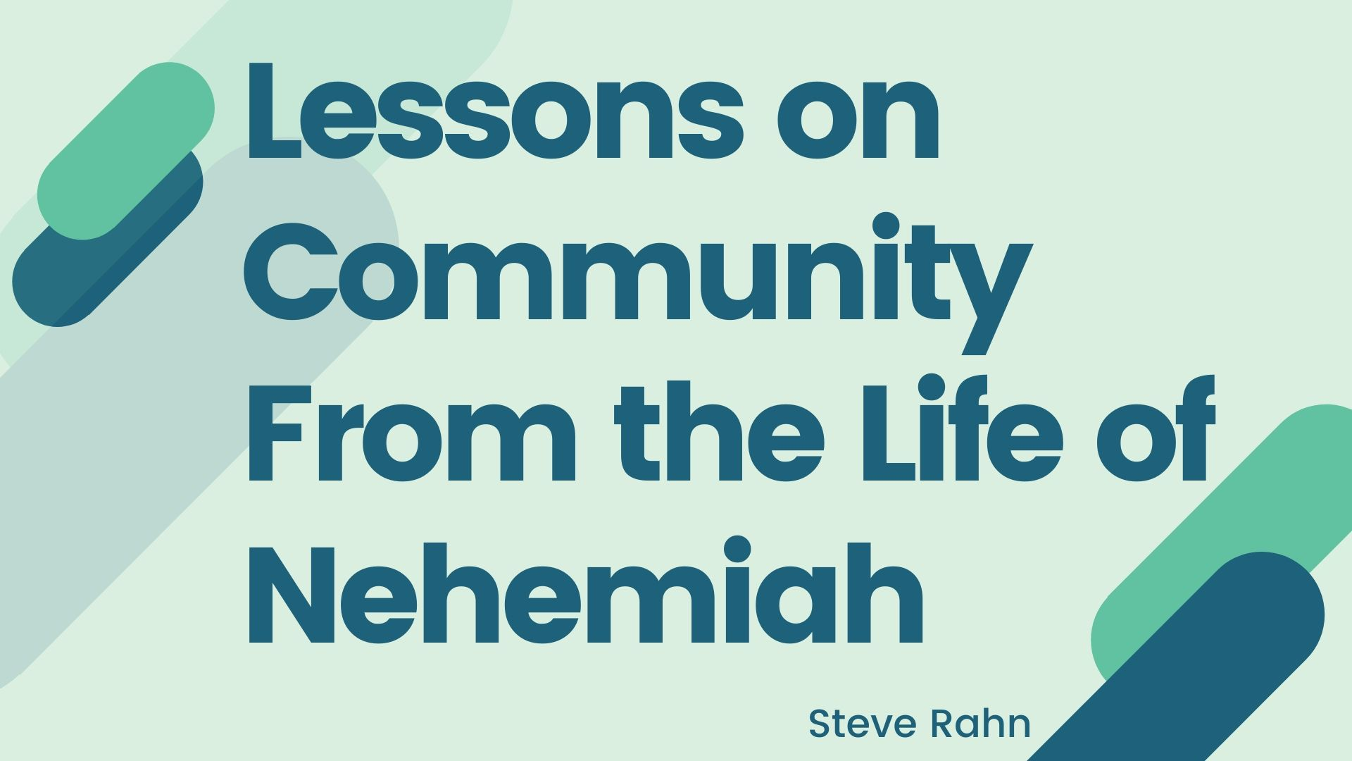 Lessons on Community from the life of Nehemiah