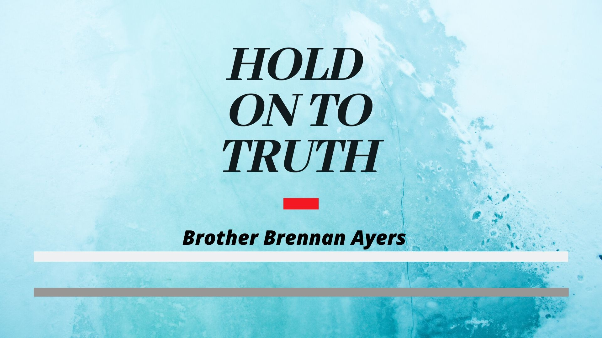 Hold On To Truth